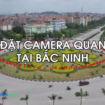 Lắp đặt camera quan sát tại Bắc Ninh, Bắc Giang