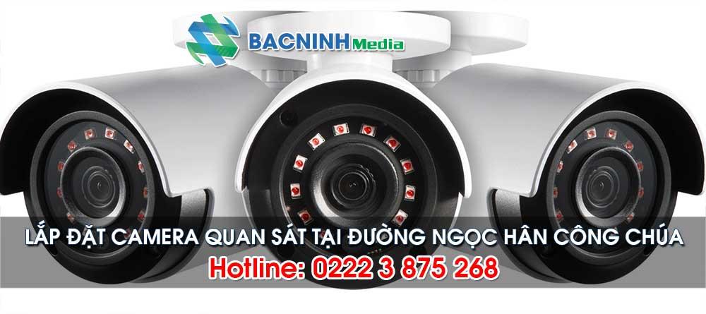 Dịch vụ lắp đặt camera tại đường Ngọc Hân Công Chúa, Bắc Ninh