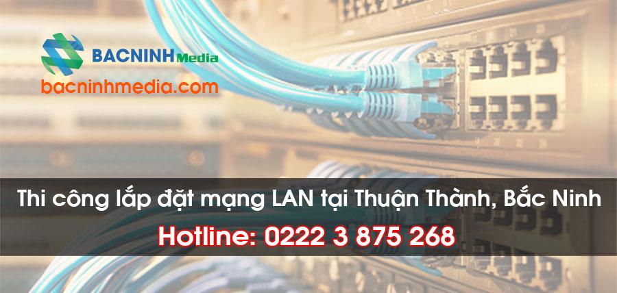 Thi công lắp đặt mạng LAN tại Thuận Thành, Bắc Ninh