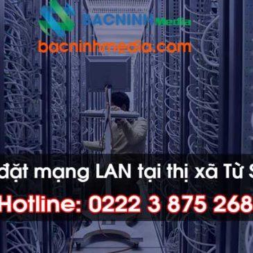 Thi công lắp đặt mạng LAN tại thị xã Từ Sơn, Bắc Ninh