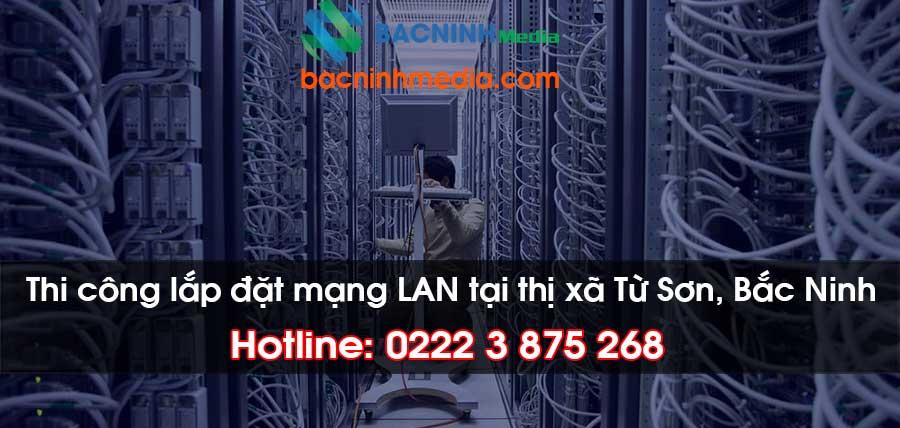 lắp đặt mạng LAN tại thị xã Từ Sơn, Bắc Ninh