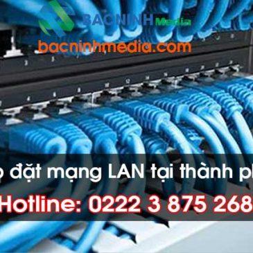 Thi công lắp đặt mạng LAN tại Thành phố Bắc Ninh, Bắc Ninh