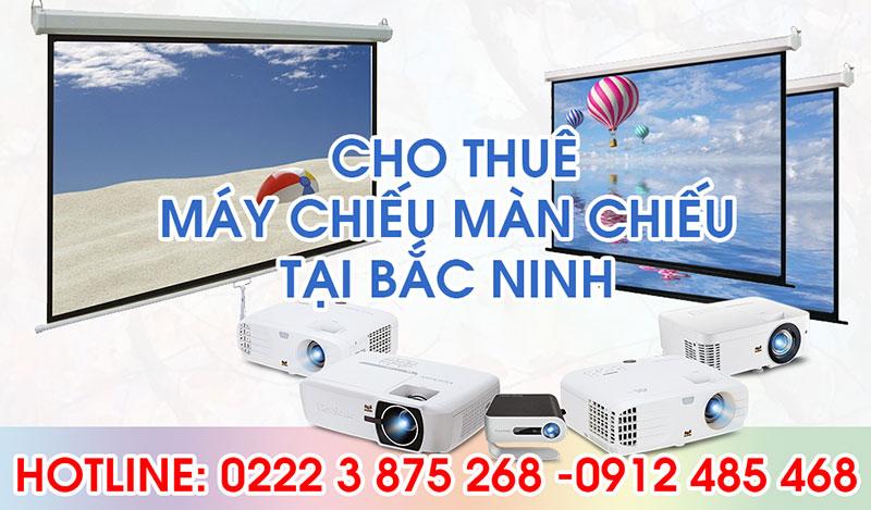Cho thuê máy chiếu màn chiếu tại Bắc Ninh, Bắc Giang