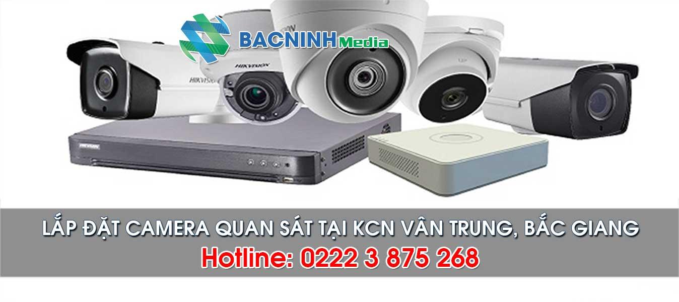 Dịch vụ lắp đặt camera tại KCN Vân Trung huyện Việt Yên Bắc Giang