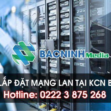 Thi công lắp đặt mạng LAN tại CÁC KCN Bắc Giang