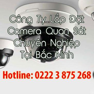 Công Ty Lắp Đặt Camera Quan Sát Chuyên Nghiệp Tại Bắc Ninh